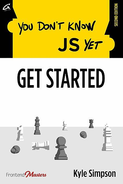 You Don't Know JS Yet: Get Started, Kyle Simpson