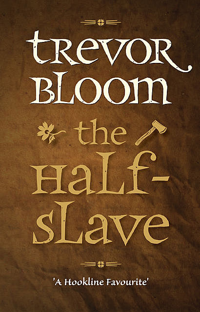The Half-Slave, Trevor Bloom