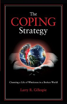 The Coping Strategy, Larry R.Gillespie