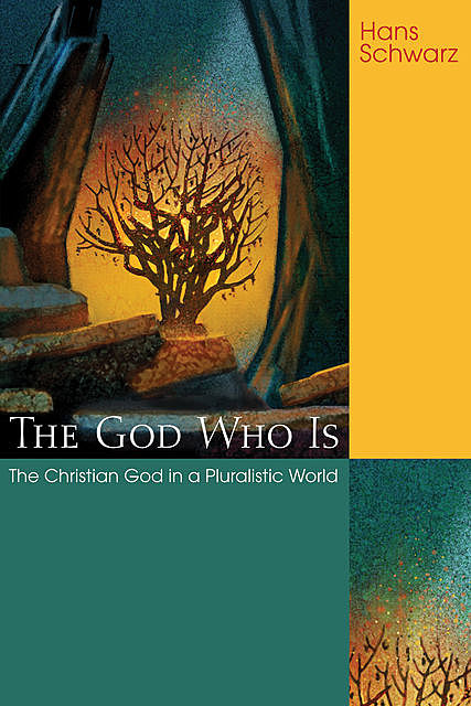 The God Who Is, Hans Schwarz