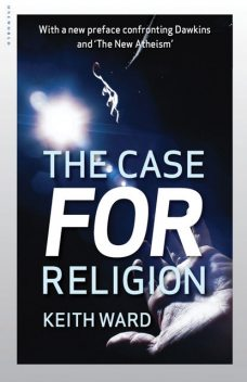 The Case For Religion, Keith Ward