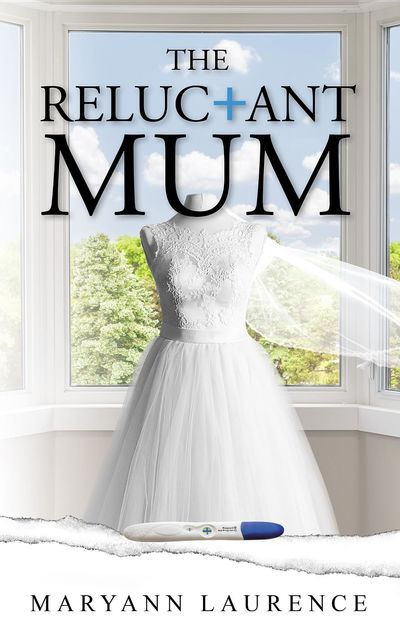 The Reluctant Mum, Maryann Laurence