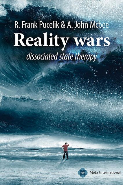 Reality wars dissociated state therapy, R. Frank Pucelik