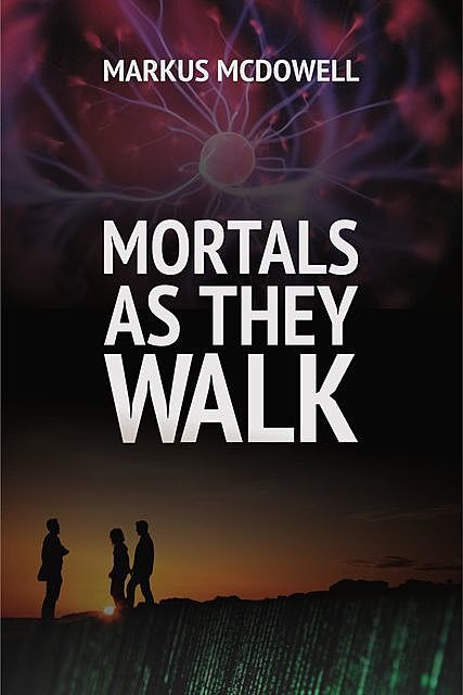 Mortals As They Walk, Markus McDowell