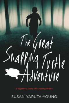 The Great Snapping Turtle Adventure, Susan Yaruta-Young