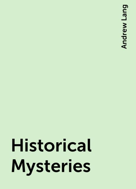 Historical Mysteries, Andrew Lang