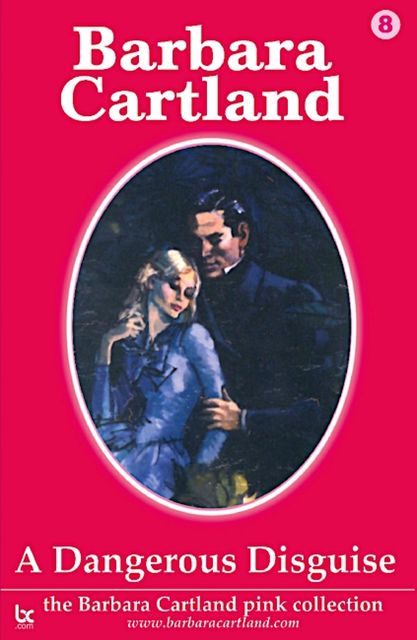 A Dangerous Disguise, Barbara Cartland