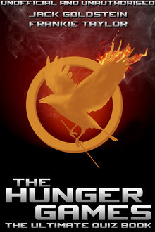 Hunger Games – The Ultimate Quiz Book, Jack Goldstein