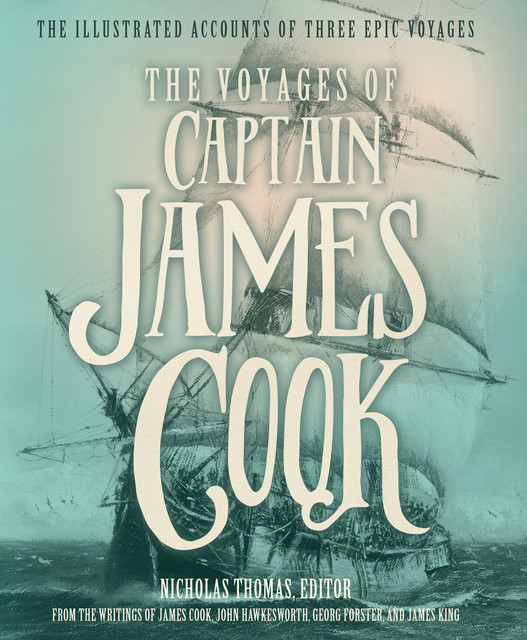 The Voyages of Captain James Cook, James Cook, John Hawkesworth, James King, Georg Forster