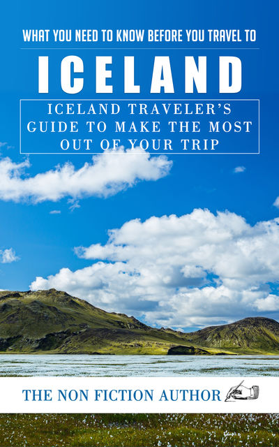 What You Need to Know Before You Travel to Iceland, The Non Fiction Author