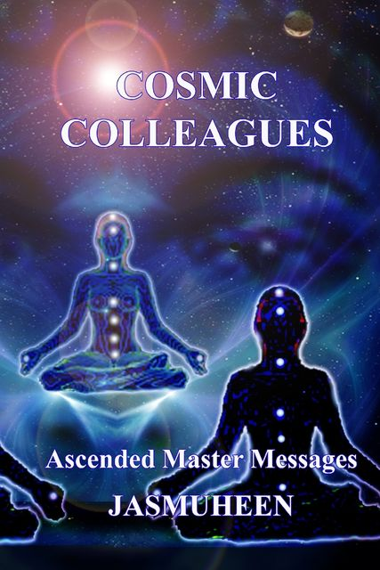 Cosmic Colleagues – Ascended Master Messages, Jasmuheen