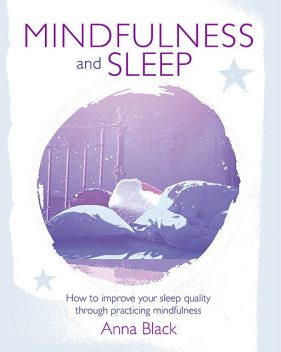 Mindfulness and Sleep, Anna Black