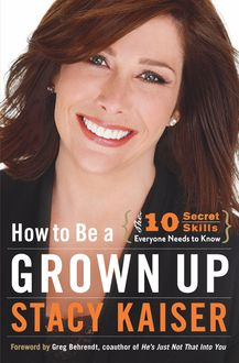 How to Be a Grown Up, Stacy Kaiser