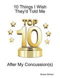 10 Things I Wish They'd Told Me After My Concussion(s), Broken Brilliant