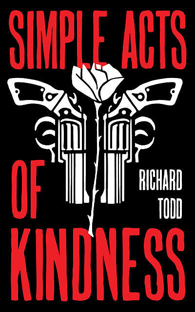 Simple Acts of Kindness, Richard Todd