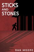 Sticks and Stones, Dan Moore