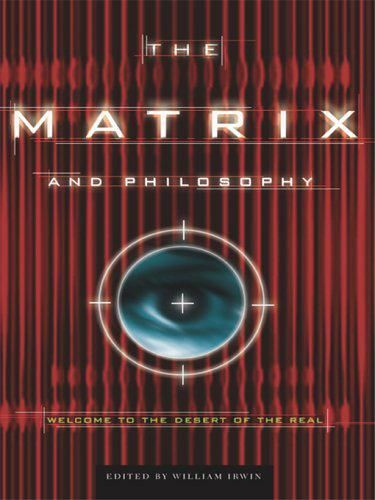 Matrix and Philosophy, The (Popular Culture and Philosophy), William, editor, Irwin