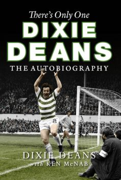There's Only One Dixie Deans, Ken McNab, Dixie Deans