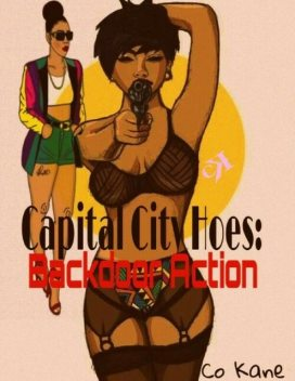 Capital City Hoes: Backdoor Action, Co Kane