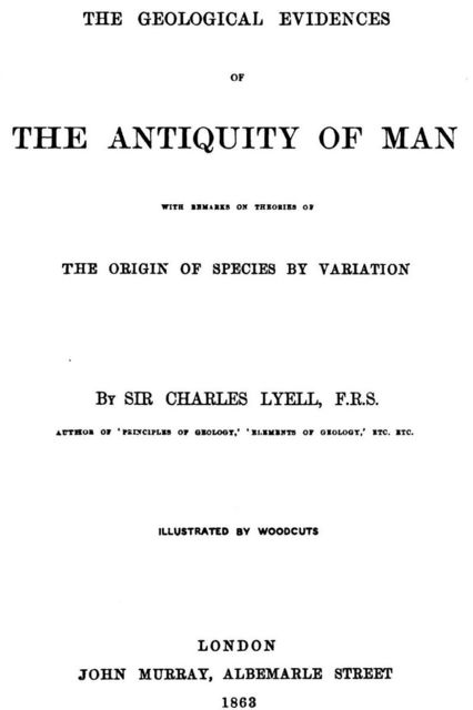 The Antiquity of Man, Sir Charles Lyell