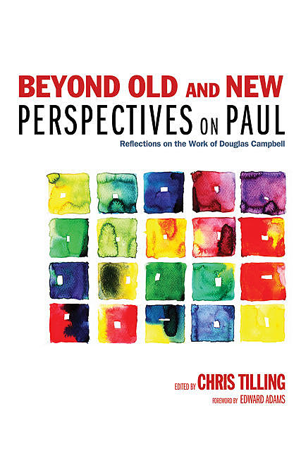 Beyond Old and New Perspectives on Paul, Edward Adams