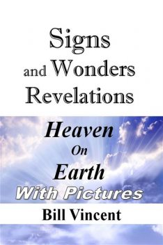 Signs and Wonders Revelations, Bill Vincent