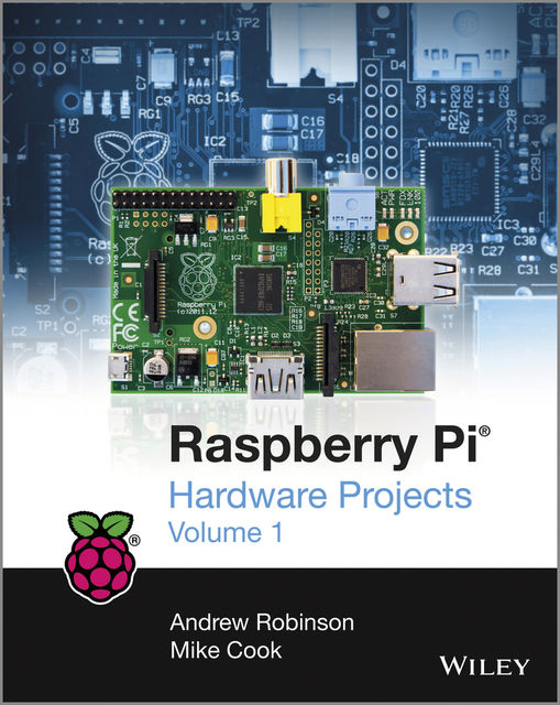 Raspberry Pi Hardware Projects 1, Andrew Robinson