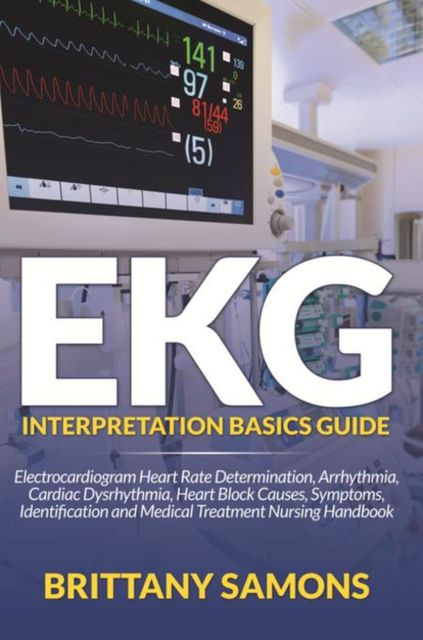 EKG Interpretation Basics Guide, Brittany Samons