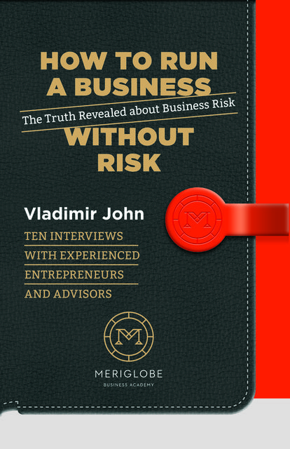 How to run a business without risk, Vladimir John