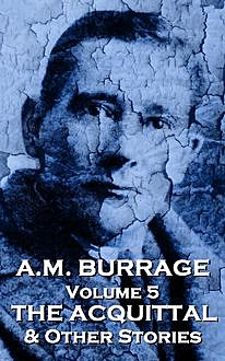 The Acquital  & Other Stories, AM Burrage