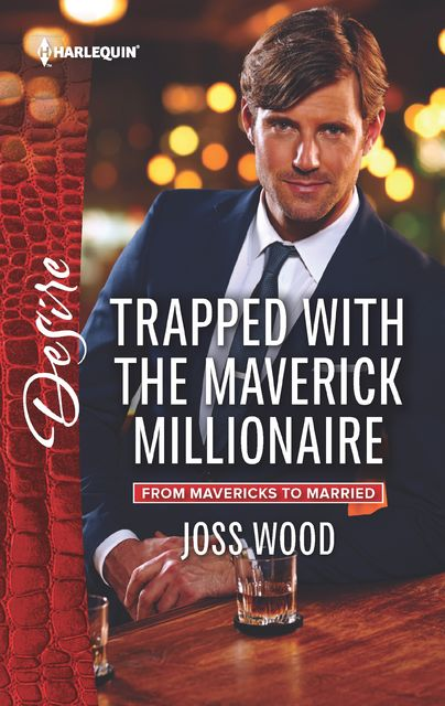Trapped with the Maverick Millionaire, Joss Wood
