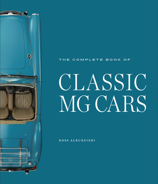 The Complete Book of Classic MG Cars, Ross Alkureishi