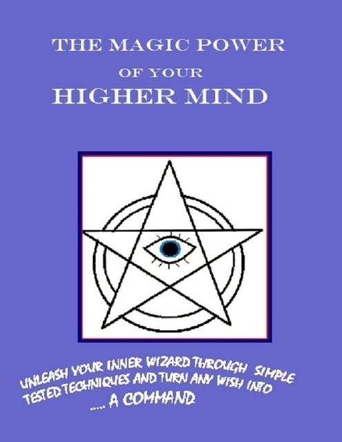 The Magic Power of Your Higher Mind, D.Dormi