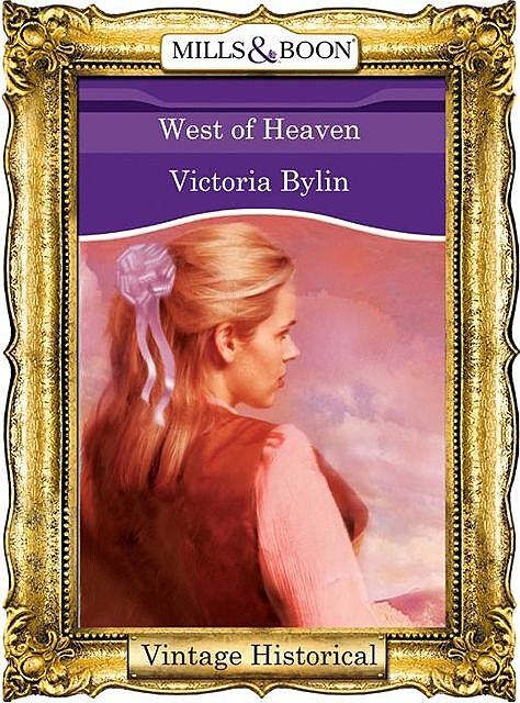 West of Heaven, Victoria Bylin