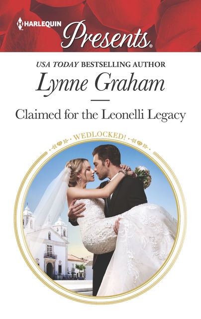 Claimed for the Leonelli Legacy, Lynne Graham