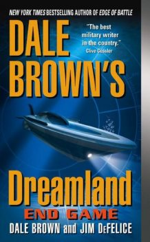 Dale Brown's Dreamland: End Game, Dale Brown, Jim DeFelice