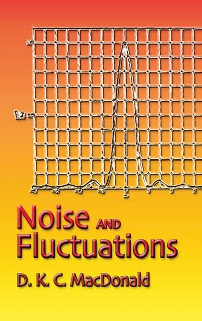 Noise and Fluctuations, D.K.C.MacDonald