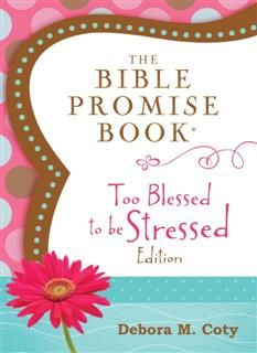 Bible Promise Book: Too Blessed to Be Stressed Edition, Compiled by Barbour Staff