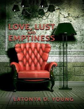Love Lust & Emptiness, Latonya D Young