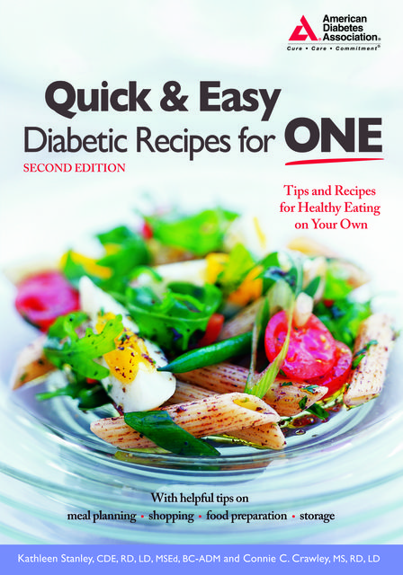 Quick and Easy Diabetic Recipes for One, Kathleen Stanley, Connie Crawley