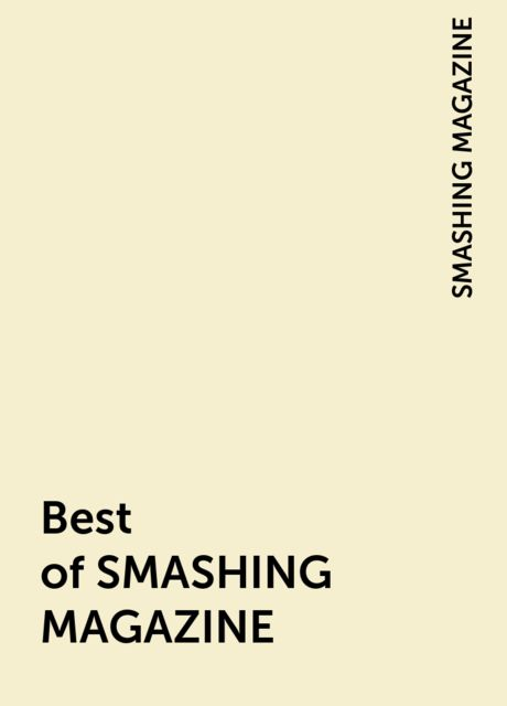 Best of SMASHING MAGAZINE, SMASHING MAGAZINE
