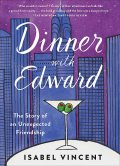 Dinner with Edward, Isabel Vincent