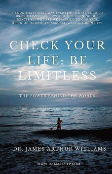 Check Your Life: Be Limitless, James Williams
