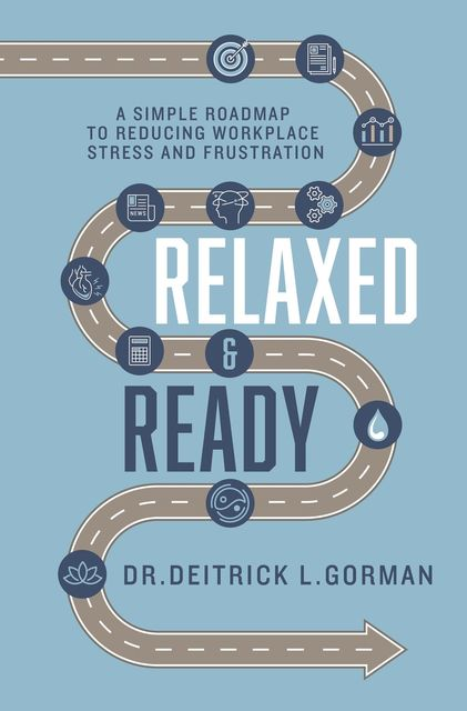 Relaxed and Ready, Deitrick L. Gorman