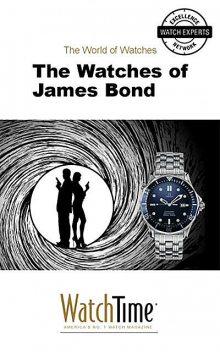The Watches of James Bond, WatchTime. com