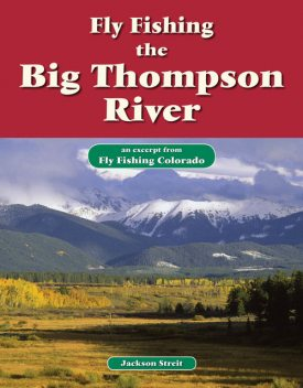 Fly Fishing the Big Thompson River, Jackson Streit