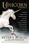 The Unicorn Anthology, Karen Joy Fowler, Peter S.Beagle, Carrie Vaughn, Garth Nix, David Levine, Nancy Springer, Bruce Coville, Patricia A. McKillip, Dave Smeds, A.C. Wise, Carlos Hernandez, Marina Fitch, Sara A. Mueller