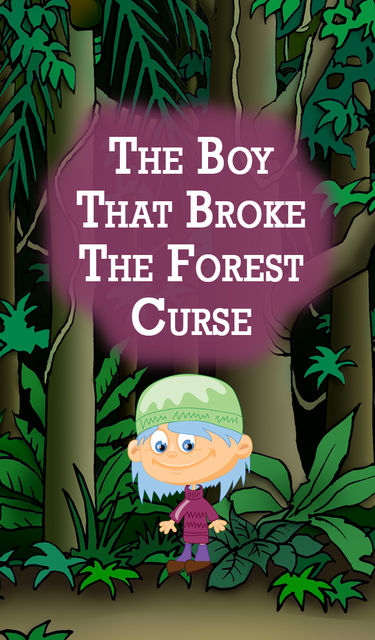 The Boy that Broke the Forest Curse, Speedy Publishing