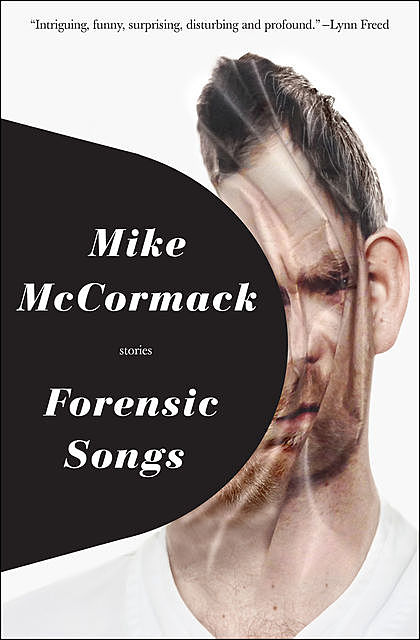 Forensic Songs, Mike McCormack