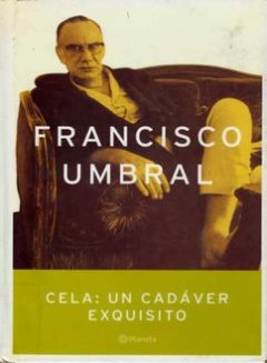 Cela, Un Cadáver Exquisito, Francisco Umbral